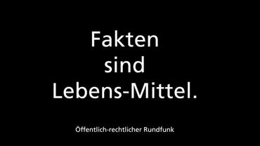 Schwarzer Hintergrund mit Text: Fakten sind Lebens-Mittel. Öffentlich-rechtlicher Rundfunk