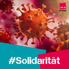 Solidarität, Corona, WDR